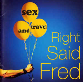 Right Said Fred ‎– Sex And Travel (CD)