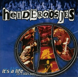 Heideroosjes – It's A Life ... (12,5 Years Live!) (CD)