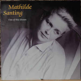 Mathilde Santing – Out Of This Dream