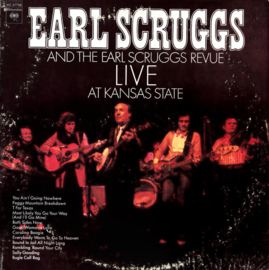 Earl Scruggs And The Earl Scruggs Revue – Live At Kansas State