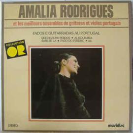 Amalia Rodrigues  – Amalia Rodrigues Et Les Meilleurs Ensembles De Guitares Et Violes Portugais - Fados E Guitarradas Au Portugal