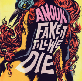 Anouk – Fake It Till We Die (CD)