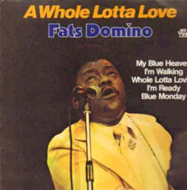 Fats Domino ‎– A Whole Lotta Love