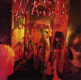 W.A.S.P. – Live... In The Raw