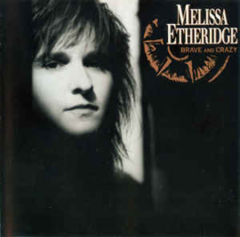 Melissa Etheridge ‎– Brave And Crazy (CD)