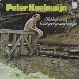 Peter Koelewijn – Het Beste In Mij Is Niet Goed Genoeg Voor Jou