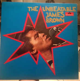 James Brown & The Famous Flames ‎– The Unbeatable James Brown