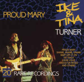 Ike & Tina Turner ‎– Proud Mary / 20 Rare Recordings (CD)