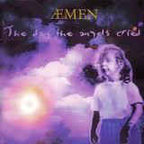 Aemen ‎– The Day The Angels Cried (CD)