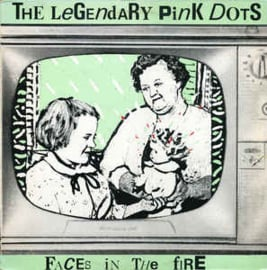 Legendary Pink Dots ‎– Faces In The Fire