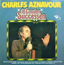 Charles Aznavour – 16 Gouden Successen