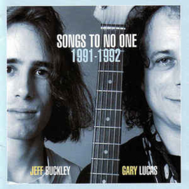Jeff Buckley & Gary Lucas ‎– Songs To No One 1991-1992 (CD)