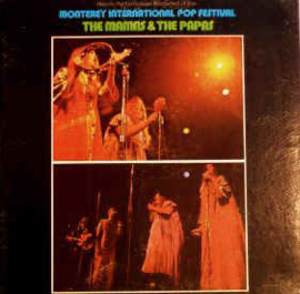 Mamas & The Papas ‎– Historic Performances Recorded At The Monterey International Pop Festival