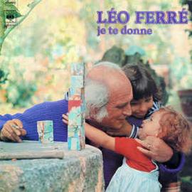 Léo Ferré – Je Te Donne