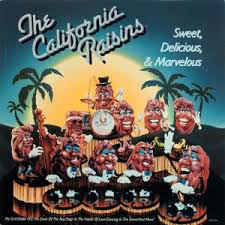 California Raisins ‎– Sweet, Delicious, & Marvelous (CD)