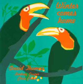 David Thomas And His Legs – Winter Comes Home