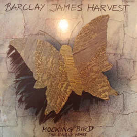 Barclay James Harvest – Mocking Bird - The Early Years