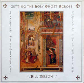 Bill Nelson – Getting The Holy Ghost Across
