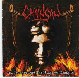 Chainsaw ‎– The Journey Into The Heart Of Darkness (CD)