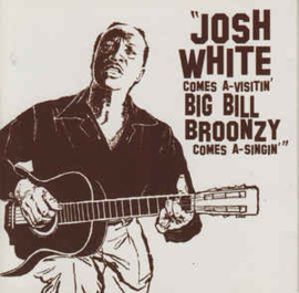 Josh White / Big Bill Broonzy ‎– Josh White Comes A-Visiting / Big Bill Broonzy Sings (CD)