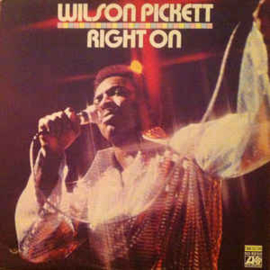 Wilson Pickett ‎– Right On