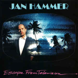 Jan Hammer ‎– Escape From Television (CD)