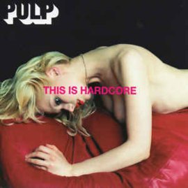 Pulp – This Is Hardcore (CD)