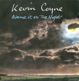 Kevin Coyne ‎– Blame It On The Night