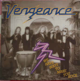 Vengeance  ‎– We Have Ways To Make You Rock