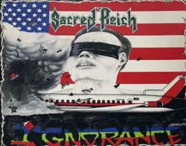 Sacred Reich ‎– Ignorance