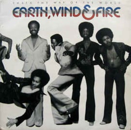 Earth, Wind & Fire – That's The Way Of The World