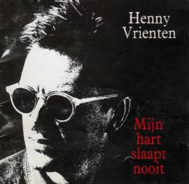 Henny Vrienten – Mijn Hart Slaapt Nooit (CD)