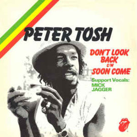 Peter Tosh ‎– Don't Look Back / Soon Come