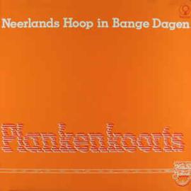 Neerlands Hoop In Bange Dagen – Plankenkoorts