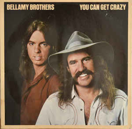 Bellamy Brothers – You Can Get Crazy
