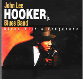 John Lee Hooker Jr. Blues Band ‎– Blues With A Vengeance (CD)