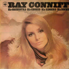 Ray Conniff, His Orchestra ∙ His Chorus ∙ His Singers ‎– His Orchestra ∙ His Chorus ∙ His Singers ∙ His Sound