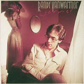 Randy Vanwarmer ‎– Warmer