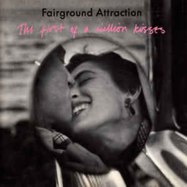 Fairground Attraction ‎– The First Of A Million Kisses (CD)