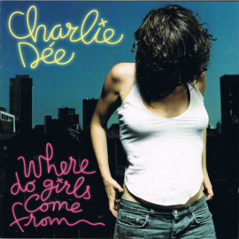 Charlie Dée – Where Do Girls Come From (CD)