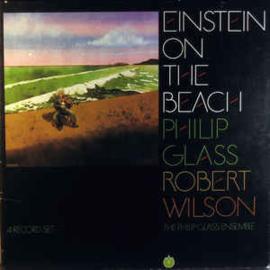 Philip Glass / Robert Wilson - The Philip Glass Ensemble – Einstein On The Beach