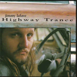 Jimmy LaFave – Highway Trance (CD)
