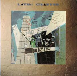 Latin Quarter – Modern Times