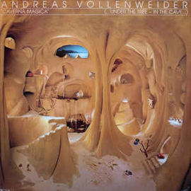 Andreas Vollenweider ‎– Caverna Magica (...Under The Tree - In The Cave...)