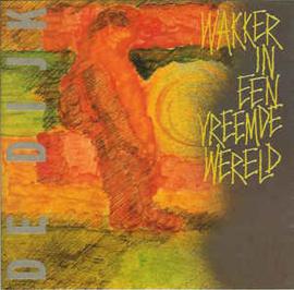 Dijk – Wakker In Een Vreemde Wereld (CD)