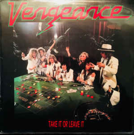 Vengeance ‎– Take It Or Leave It