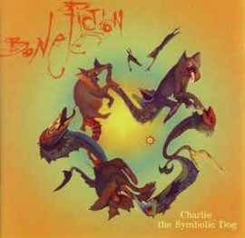 Bone Fiction ‎– Charlie The Symbolic Dog (CD)