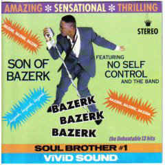 Various - Son Of Bazerk Featuring No Self Control And The Band ‎– Bazerk Bazerk Bazerk