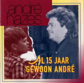 André Hazes – Al 15 Jaar Gewoon André (CD)