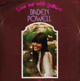 Baden Powell ‎– Love Me With Guitars